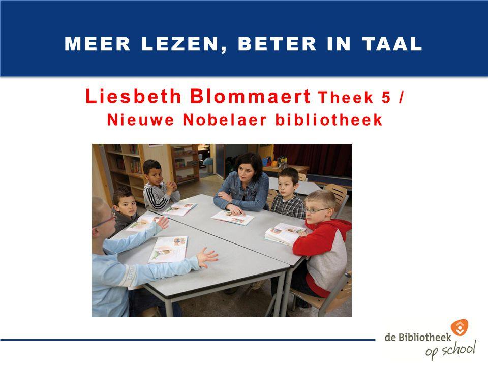 Liesbeth Blommaert Theek 5 / Nieuwe Nobelaer bibliotheek MEER LEZEN, BETER IN TAAL