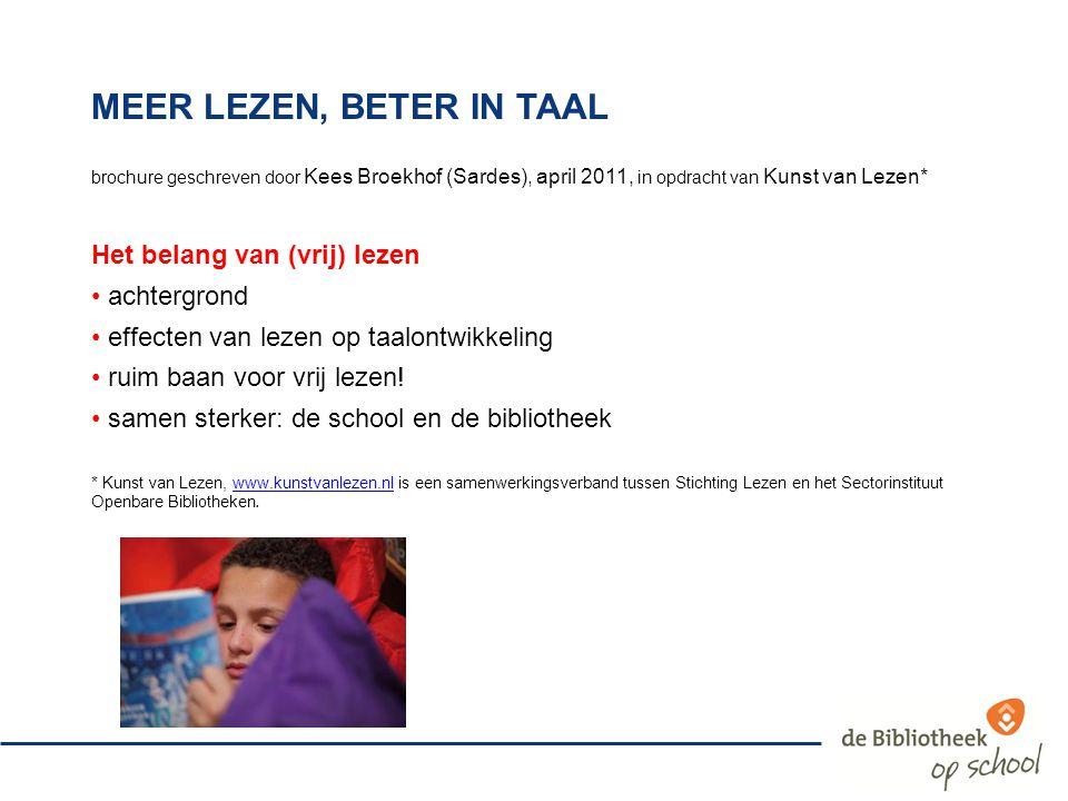 brochure geschreven door Kees Broekhof (Sardes), april 2011, in opdracht van Kunst van Lezen* Het belang van (vrij) lezen achtergrond effecten van lez