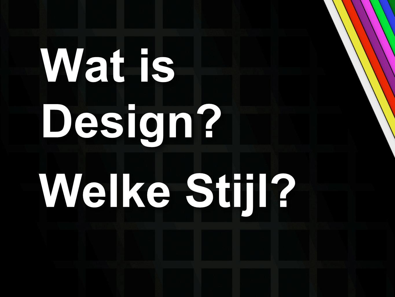 Wat is Design? Welke Stijl?