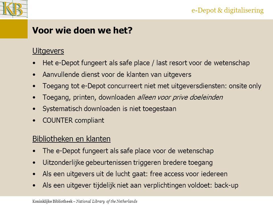 Koninklijke Bibliotheek – National Library of the Netherlands e-Depot & digitalisering Voor wie doen we het.
