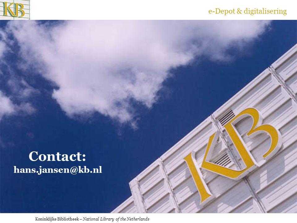 Koninklijke Bibliotheek – National Library of the Netherlands e-Depot & digitalisering Contact: hans.jansen@kb.nl
