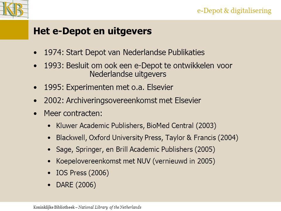 Koninklijke Bibliotheek – National Library of the Netherlands e-Depot & digitalisering Het e-Depot en uitgevers 1974: Start Depot van Nederlandse Publikaties 1993: Besluit om ook een e-Depot te ontwikkelen voor Nederlandse uitgevers 1995: Experimenten met o.a.