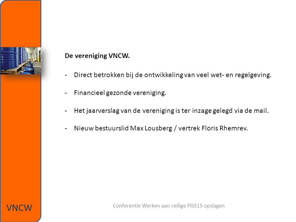 De vereniging VNCW.-Direct betrokken bij de ontwikkeling van veel wet- en regelgeving.