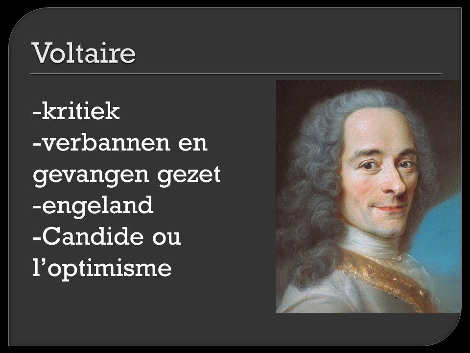 -kritiek -verbannen en gevangen gezet -engeland -Candide ou l'optimisme