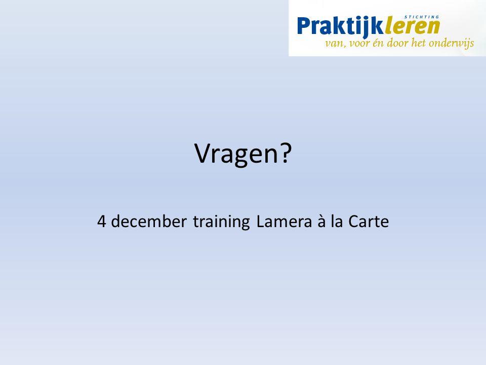 Vragen? 4 december training Lamera à la Carte