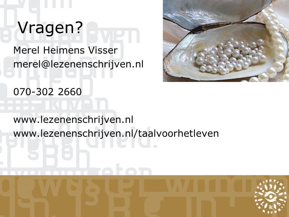 Vragen? Merel Heimens Visser merel@lezenenschrijven.nl 070-302 2660 www.lezenenschrijven.nl www.lezenenschrijven.nl/taalvoorhetleven