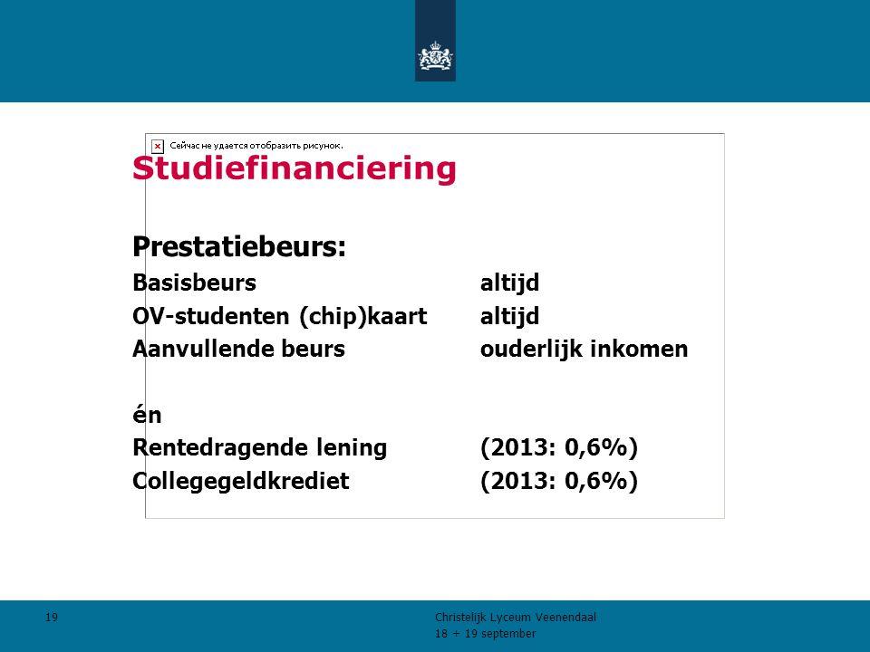 18 + 19 september Christelijk Lyceum Veenendaal 19 Studiefinanciering Prestatiebeurs: Basisbeursaltijd OV-studenten (chip)kaartaltijd Aanvullende beursouderlijk inkomen énén Rentedragende lening (2013: 0,6%) Collegegeldkrediet(2013: 0,6%)