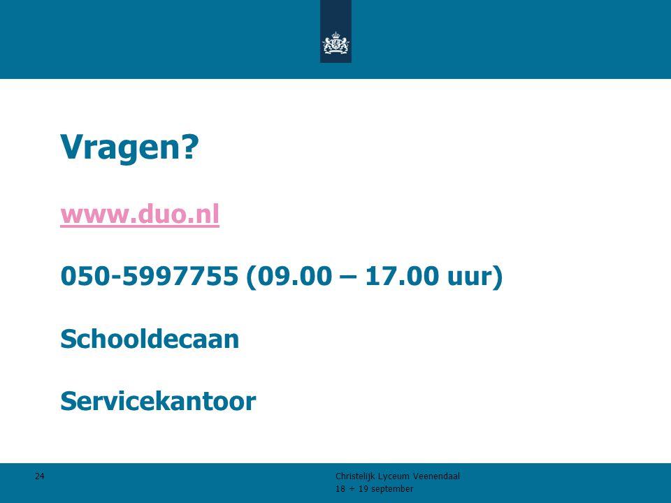 18 + 19 september Christelijk Lyceum Veenendaal 24 Vragen.
