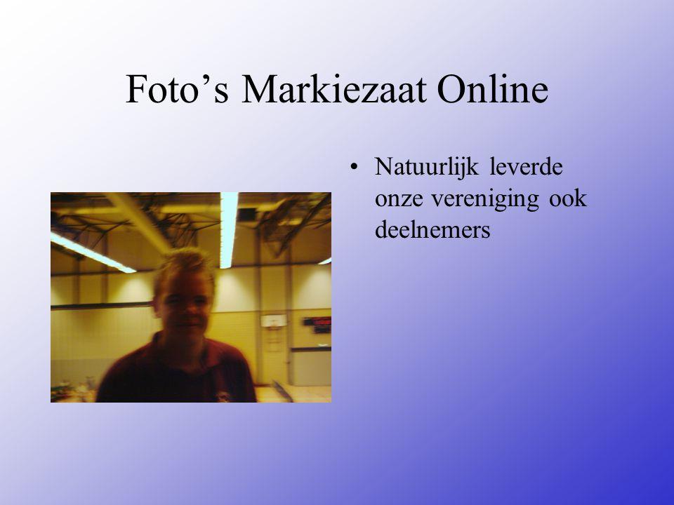 Foto's Markiezaat Online Natuurlijk leverde onze vereniging ook deelnemers