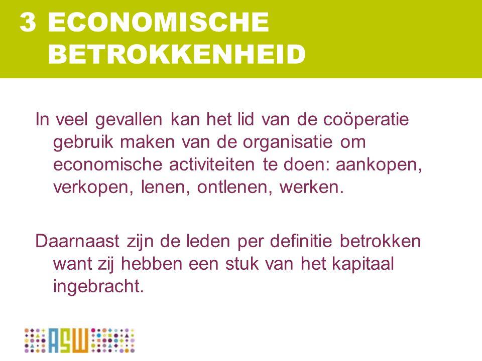 In veel gevallen kan het lid van de coöperatie gebruik maken van de organisatie om economische activiteiten te doen: aankopen, verkopen, lenen, ontlen