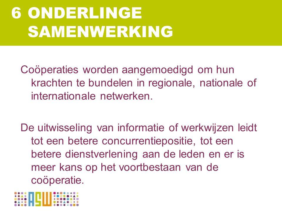 Coöperaties worden aangemoedigd om hun krachten te bundelen in regionale, nationale of internationale netwerken. De uitwisseling van informatie of wer