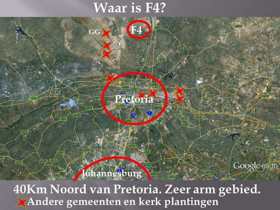 Johannesburg F4 Waar is F4. 40Km Noord van Pretoria.