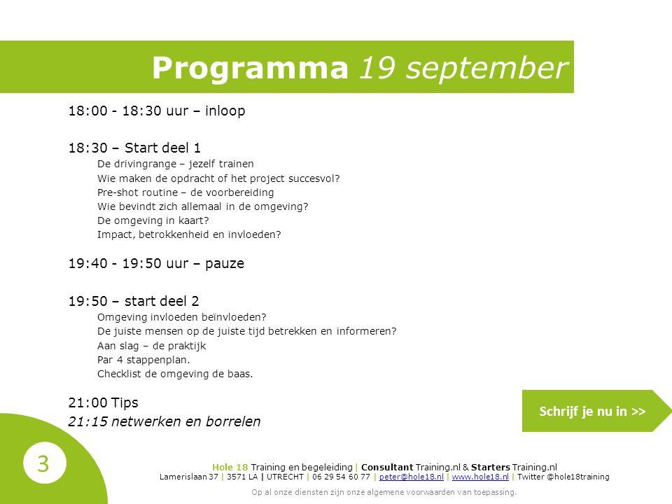 Programma 19 september 18:00 - 18:30 uur – inloop 18:30 – Start deel 1 De drivingrange – jezelf trainen Wie maken de opdracht of het project succesvol.