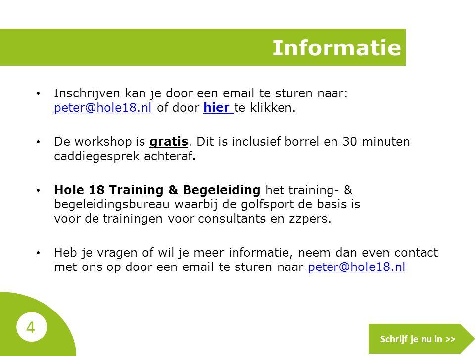 Informatie 4 Inschrijven kan je door een email te sturen naar: peter@hole18.nl of door hier te klikken.