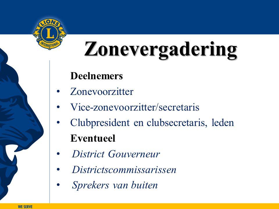 Zonevergadering Deelnemers Zonevoorzitter Vice-zonevoorzitter/secretaris Clubpresident en clubsecretaris, leden Eventueel District Gouverneur District