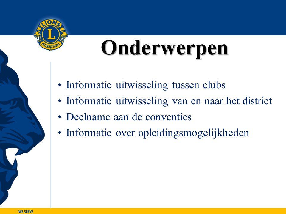 Onderwerpen Informatie uitwisseling tussen clubs Informatie uitwisseling van en naar het district Deelname aan de conventies Informatie over opleiding