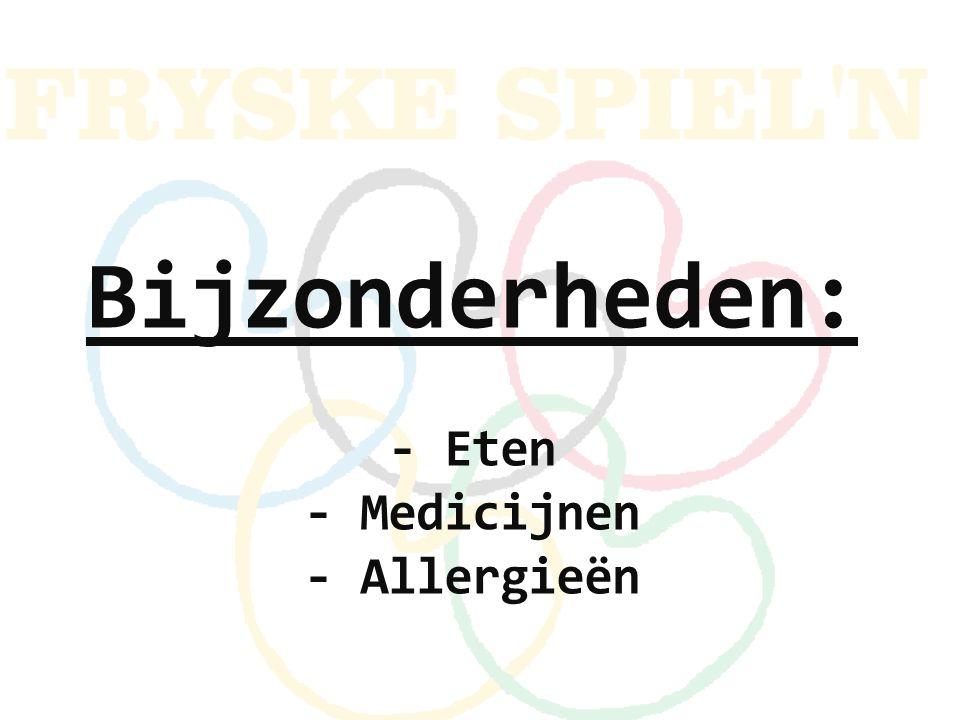 Bijzonderheden: - Eten - Medicijnen - Allergieën