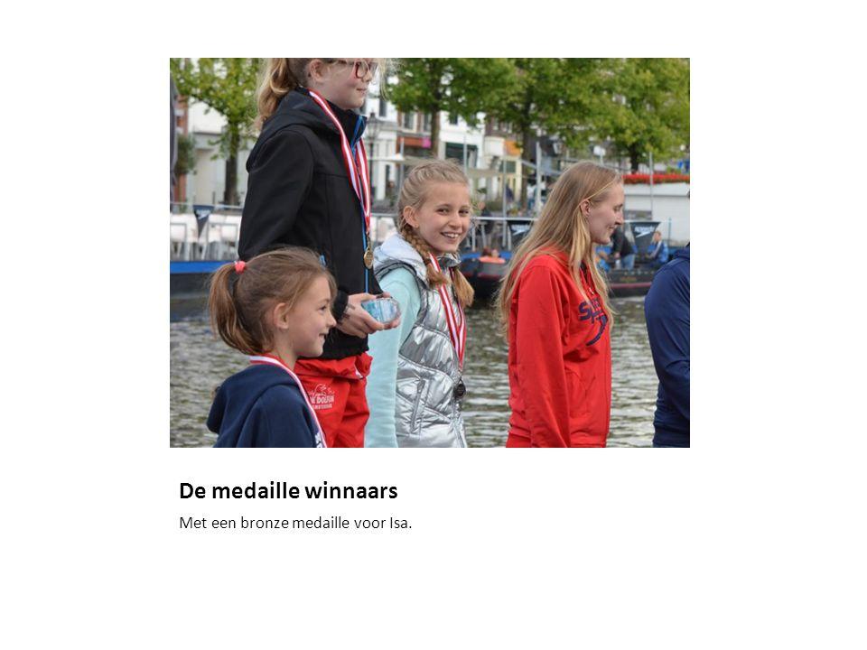 De medaille winnaars Met een bronze medaille voor Isa.