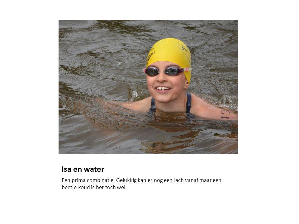 Isa en water Een prima combinatie.