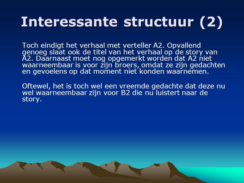 Interessante structuur (2) Toch eindigt het verhaal met verteller A2.