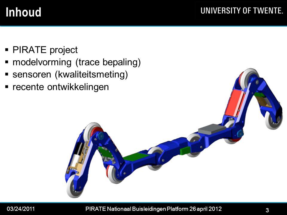 3 03/24/2011PIRATE Nationaal Buisleidingen Platform 26 april 2012 2012 3 Inhoud  PIRATE project  modelvorming (trace bepaling)  sensoren (kwaliteitsmeting)  recente ontwikkelingen