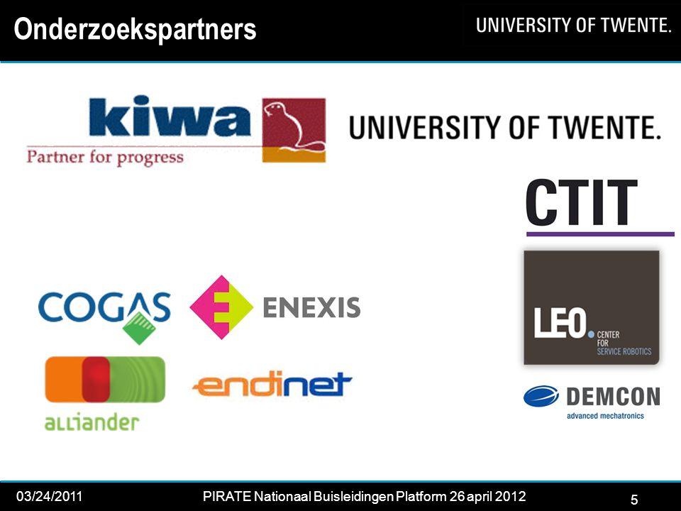 5 03/24/2011PIRATE Nationaal Buisleidingen Platform 26 april 2012 2012 Onderzoekspartners 5