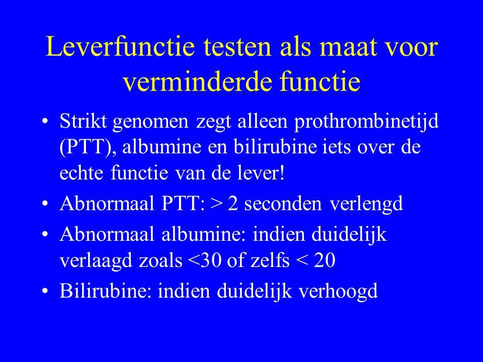 Leverfunctie testen als maat voor verminderde functie Strikt genomen zegt alleen prothrombinetijd (PTT), albumine en bilirubine iets over de echte functie van de lever.