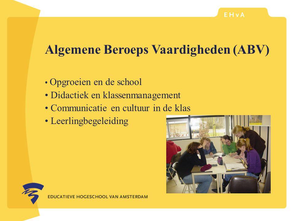leraar of pedagoog word je aan de Educatieve Hogeschool van Amsterdam Algemene Beroeps Vaardigheden (ABV) Opgroeien en de school Didactiek en klassenmanagement Communicatie en cultuur in de klas Leerlingbegeleiding