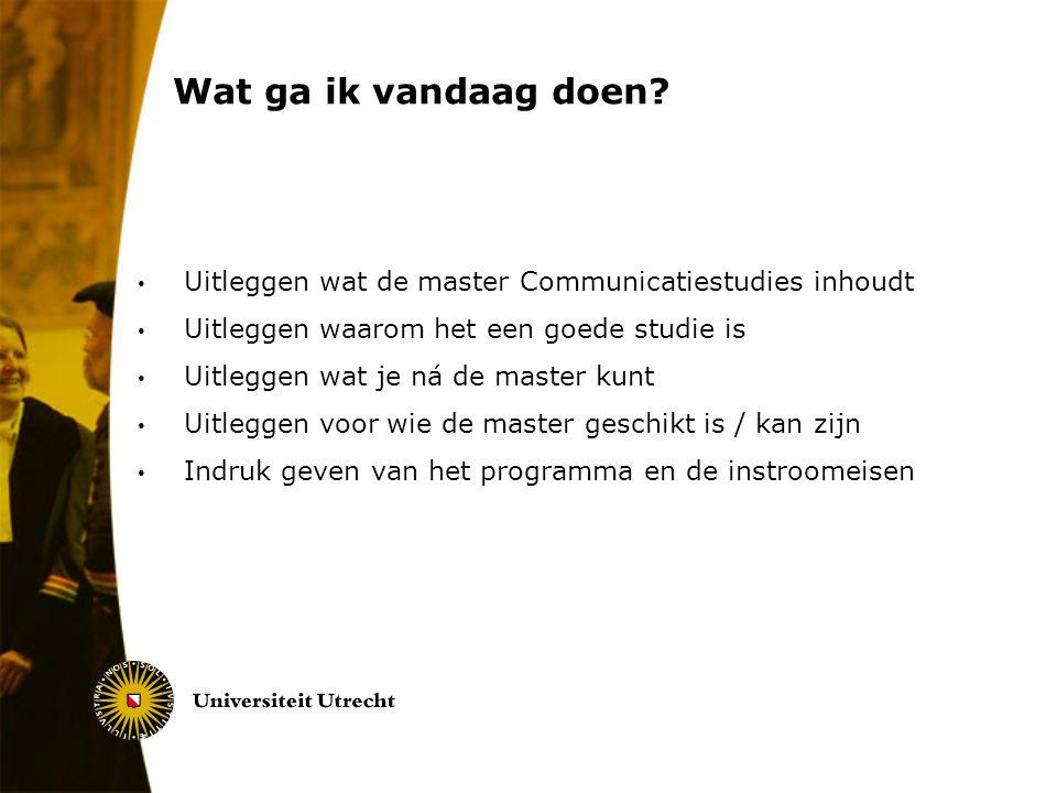 Bachelor-Master in Utrecht Bachelorfase: academische vorming profileringsruimte Masterfase: verdieping en specialisatie voorbereiding op een beroepenveld academisch karakter