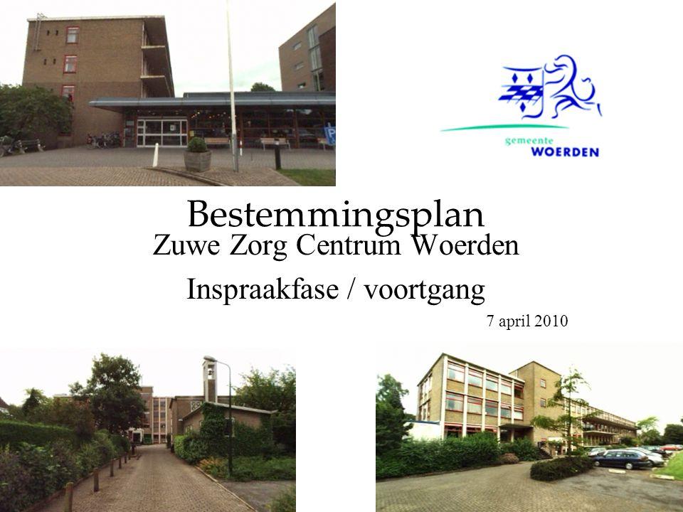 Bestemmingsplan Zuwe Zorg Centrum Woerden Inspraakfase / voortgang 7 april 2010