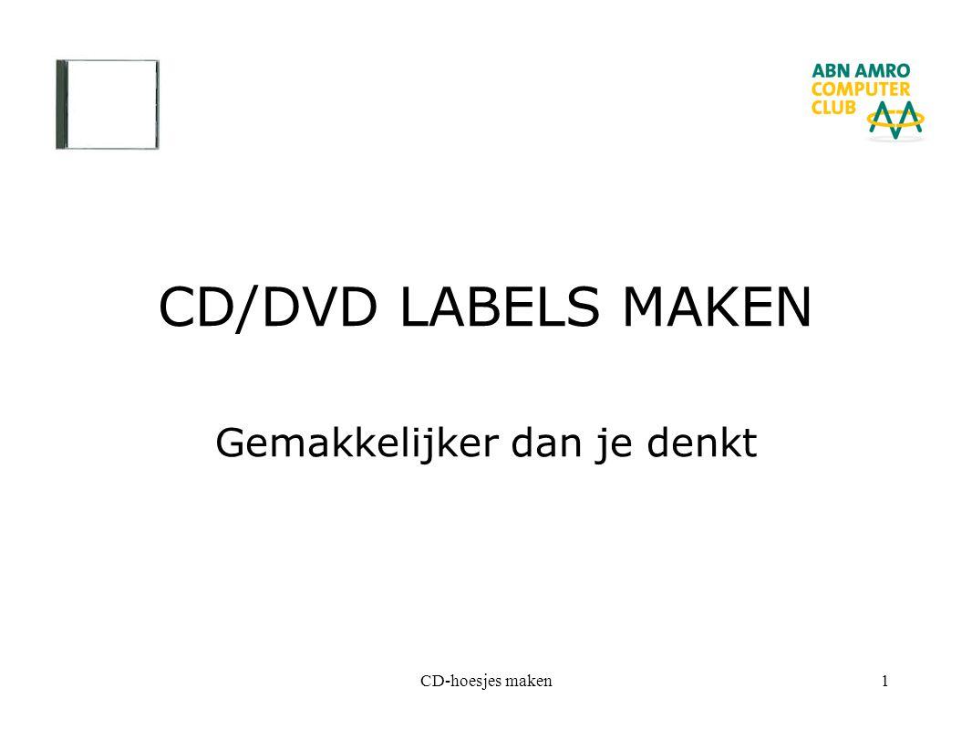CD-hoesjes maken1 CD/DVD LABELS MAKEN Gemakkelijker dan je denkt