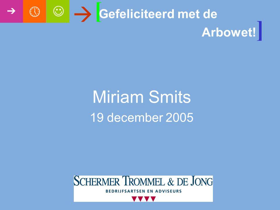 [  Miriam Smits 19 december 2005 Gefeliciteerd met de Arbowet! ]