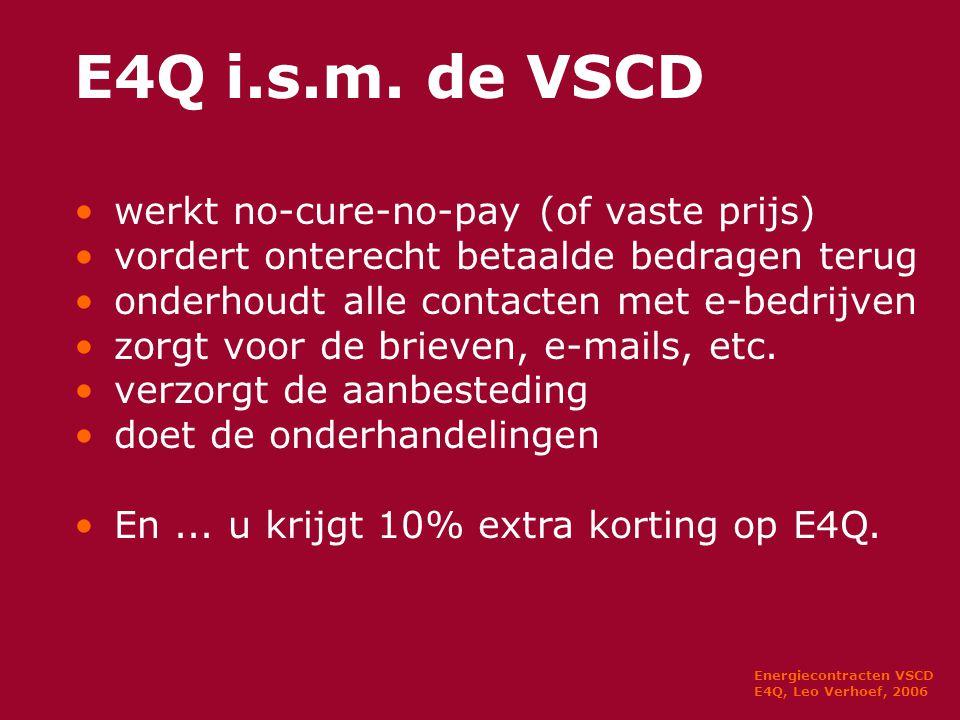 Energiecontracten VSCD E4Q, Leo Verhoef, 2006 E4Q i.s.m.