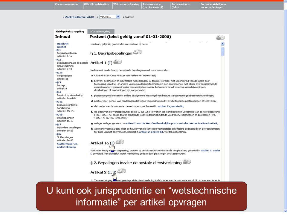 U kunt ook jurisprudentie en wetstechnische informatie per artikel opvragen