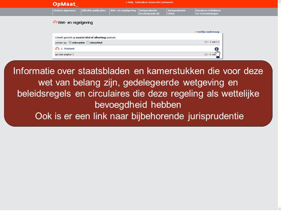 Informatie over staatsbladen en kamerstukken die voor deze wet van belang zijn, gedelegeerde wetgeving en beleidsregels en circulaires die deze regeli