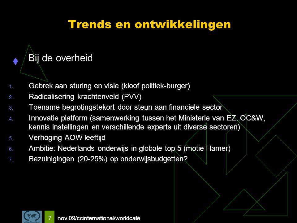 nov.09/ccinternational/worldcafe 7 Trends en ontwikkelingen Bij de overheid 1.