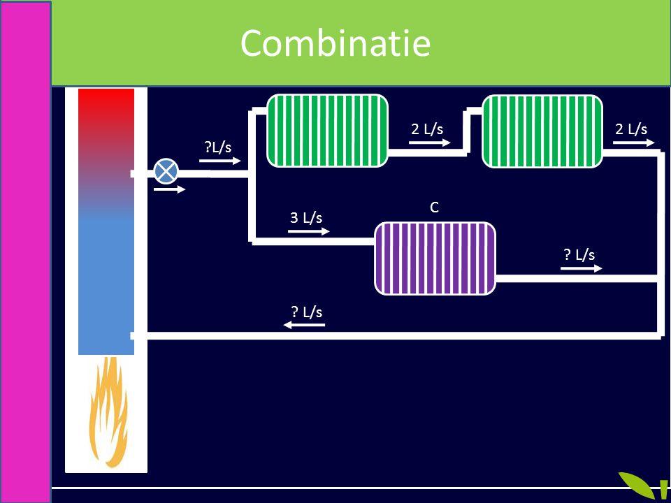 AB C ?L/s 2 L/s 3 L/s ? L/s 2 L/s ? L/s Combinatie