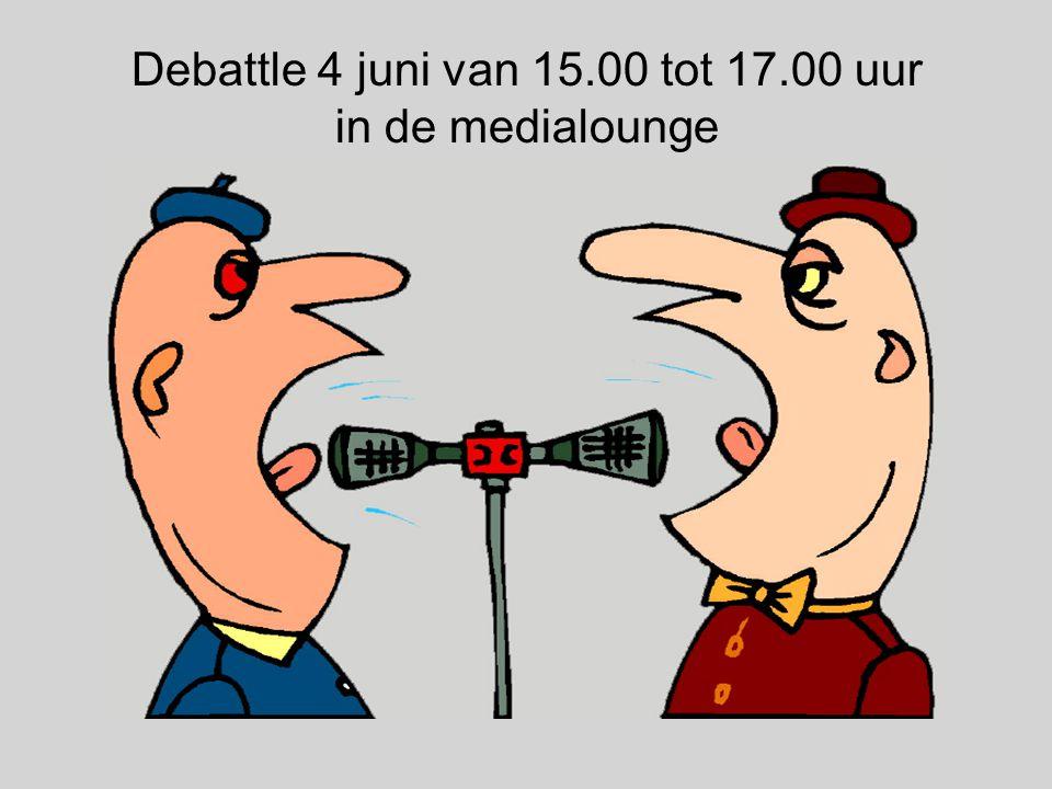 Debattle 4 juni van 15.00 tot 17.00 uur in de medialounge