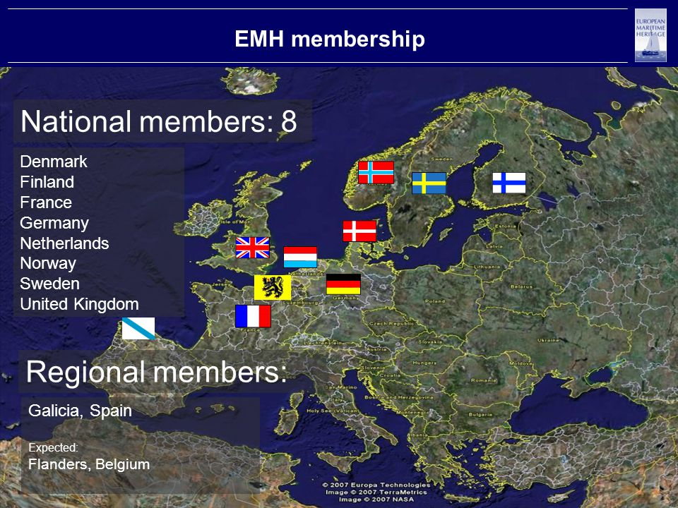 EMH membership National members: 8 Denmark Finland France Germany Netherlands Norway Sweden United Kingdom Regional members: Galicia, Spain Expected: Flanders, Belgium