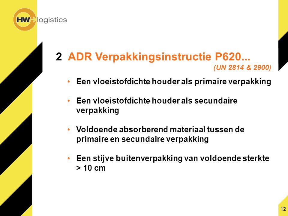 15 P 620 verpakking (UN 2814 en 2900) dient te voldoen aan...