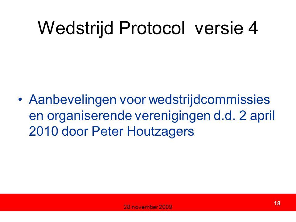 28 november 2009 18 Wedstrijd Protocol versie 4 Aanbevelingen voor wedstrijdcommissies en organiserende verenigingen d.d.