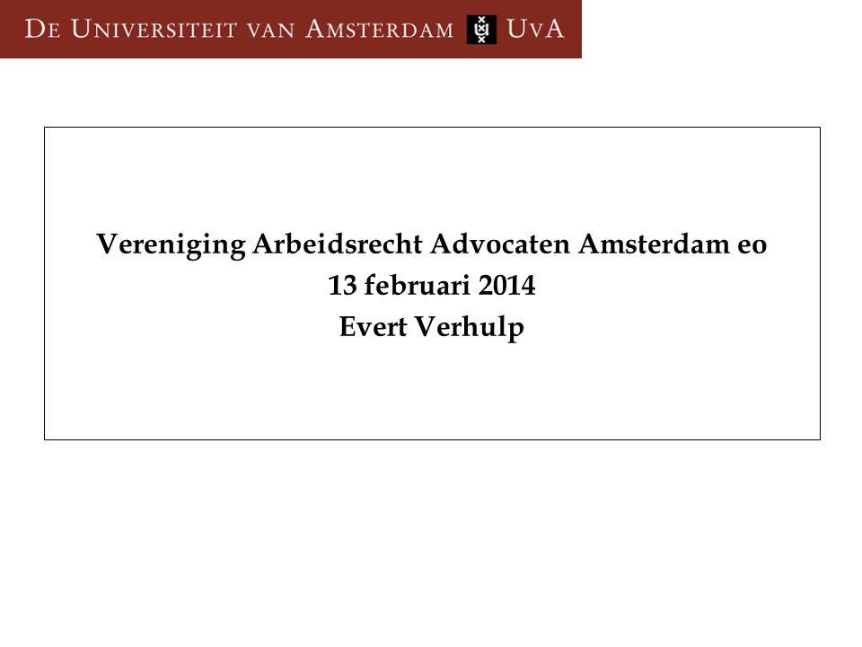 Vereniging Arbeidsrecht Advocaten Amsterdam eo 13 februari 2014 Evert Verhulp