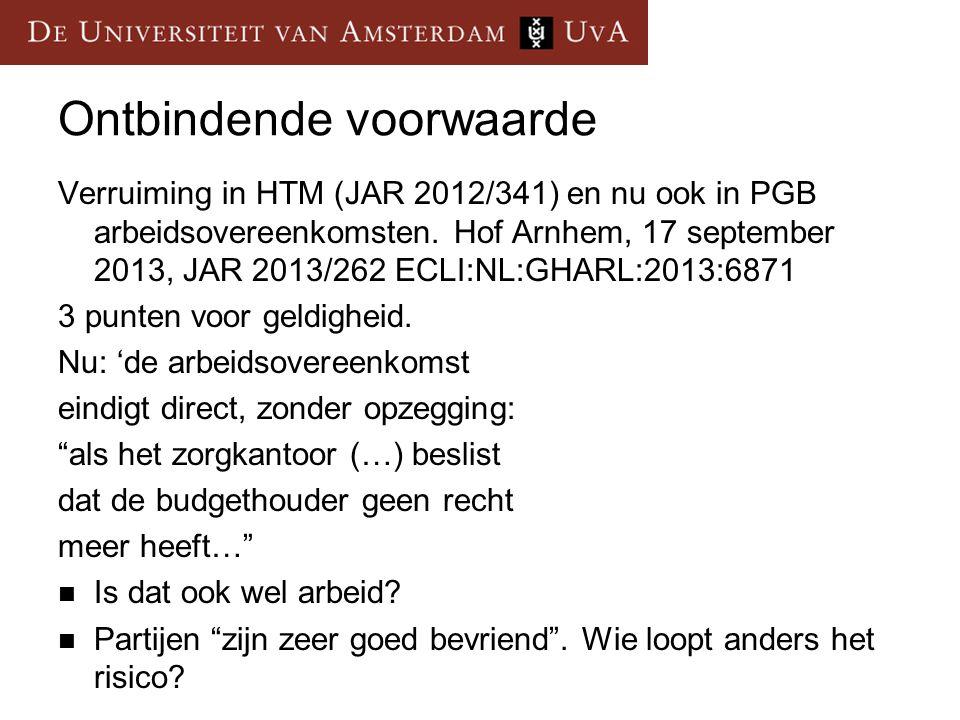 Ontbindende voorwaarde Verruiming in HTM (JAR 2012/341) en nu ook in PGB arbeidsovereenkomsten.