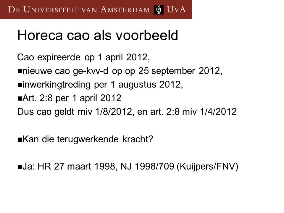 Horeca cao als voorbeeld Cao expireerde op 1 april 2012, nieuwe cao ge-kvv-d op op 25 september 2012, inwerkingtreding per 1 augustus 2012, Art.