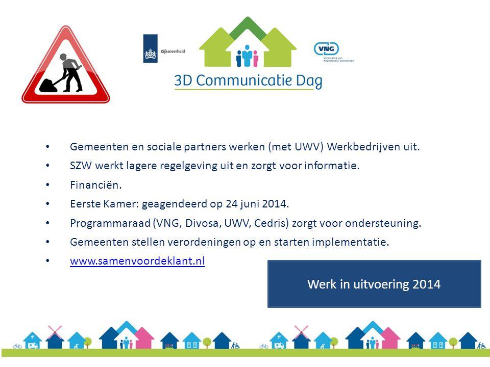 Gemeenten en sociale partners werken (met UWV) Werkbedrijven uit. SZW werkt lagere regelgeving uit en zorgt voor informatie. Financiën. Eerste Kamer:
