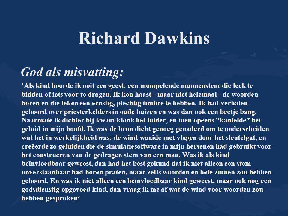 Richard Dawkins God als misvatting: 'Als kind hoorde ik ooit een geest: een mompelende mannenstem die leek te bidden of iets voor te dragen. Ik kon ha