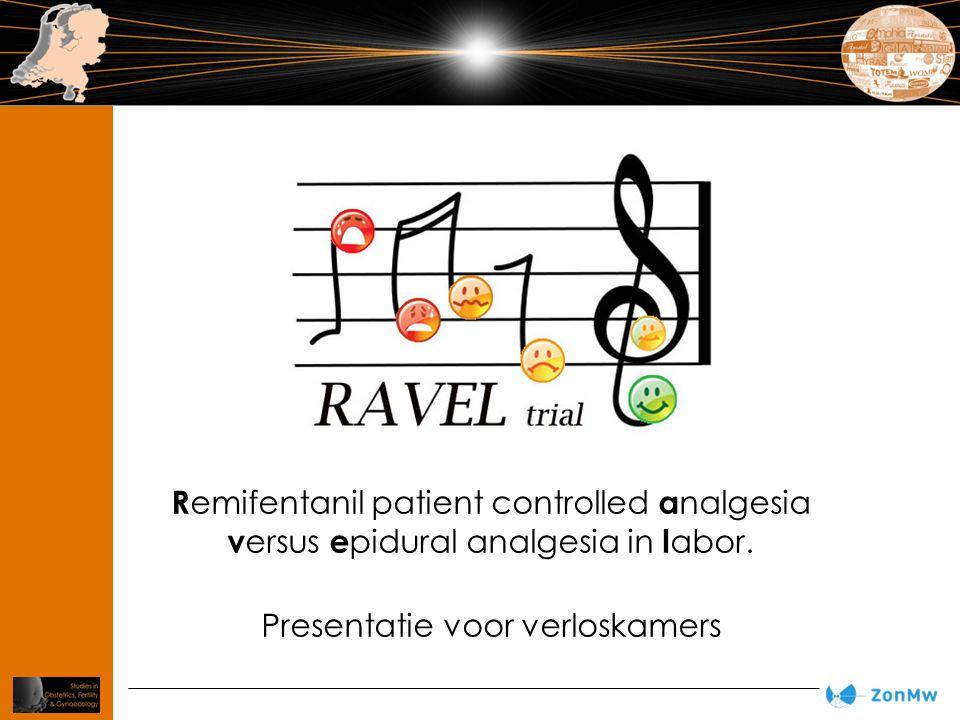 RAVEL trial Multicenter RCT 16 centra in Nederland 1136 vrouwen, antepartum randomisatie: verwachting 50% hiervan pijnstilling.
