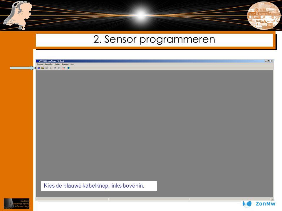 2. Sensor programmeren Kies de blauwe kabelknop, links bovenin.