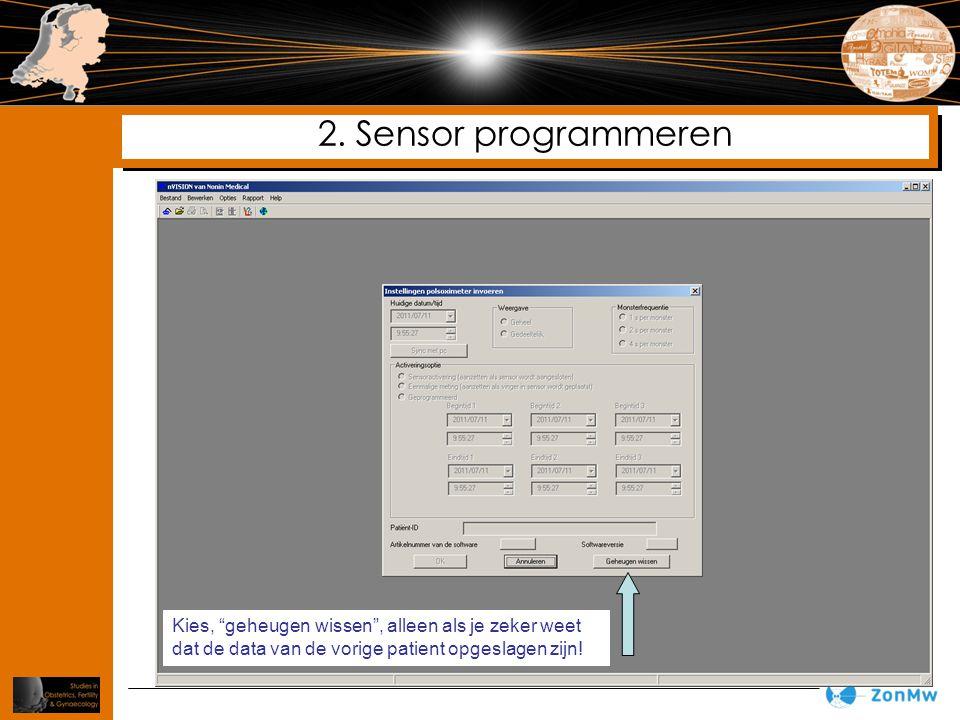 """2. Sensor programmeren Kies, """"geheugen wissen"""", alleen als je zeker weet dat de data van de vorige patient opgeslagen zijn!"""