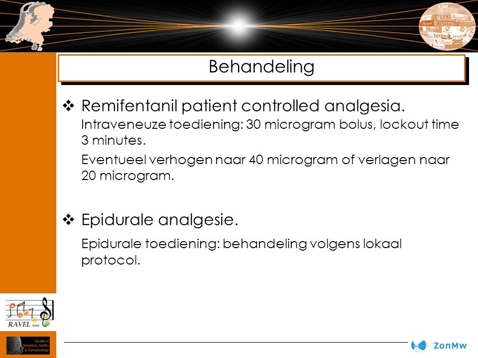 Behandeling  Remifentanil patient controlled analgesia.